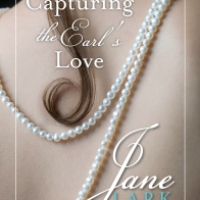 Capturing The Earl's Love Part Sixteen ~ A Historical Romance Story