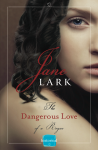 Dangerous Love of a rogue from Zoe